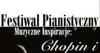 Festiwal Pianistyczny - Chopin i...