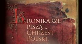 """Wystawa """"Kronikarze piszą... Chrzest Polski"""""""