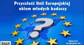 """Konkurs """"Przyszłość Unii Europejskiej okiem młodych badaczy"""""""