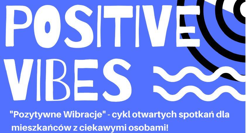 Wydarzenia, Spotkań Positive Vibes Pozytywne wibracje - zdjęcie, fotografia