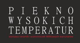 """Wernisaż wystawy ,,Piękno Wysokich Temperatur"""""""