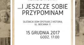 …i jeszcze sobie przypominam – nowa wystawa w Oleśnickim Domu Spotkań z Historią