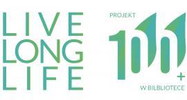 LIVE LONG LIFE - Projekt 100+ w Bibliotece