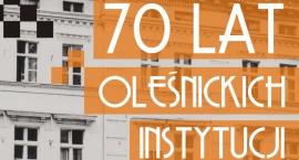 """Wystawa """"70 lat oleśnickich instytucji kultury"""""""