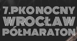 7. PKO Nocny Wrocław Półmaraton już w najbliższą sobotę!