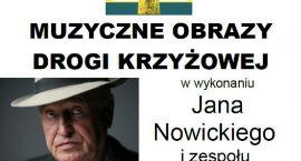Muzyczno-poetycka droga krzyżowa z Janem Nowickim