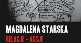 Otwarcie wystawy Magdalena Starska RELACJE - AKCJE
