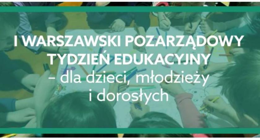 Edukacja, Warszawski Tydzień Edukacyjny różnego rodzaju zajęć DARMO! - zdjęcie, fotografia