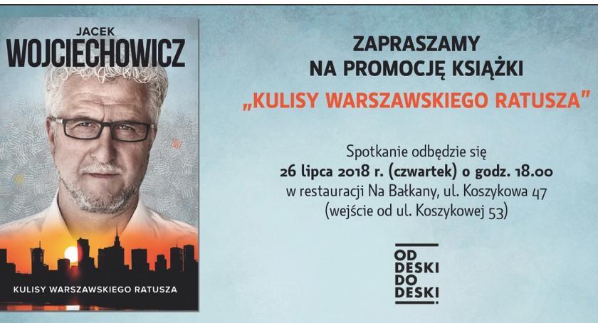 Publikacje - książki - felietony, Kulisy warszawskiego ratusza Dzisiaj spotkanie autorskie Jackiem Wojciechowiczem - zdjęcie, fotografia