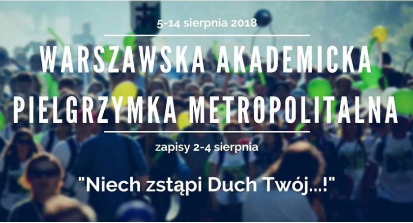 Religia - kościoły - święta, sierpnia rusza Warszawska Akademicka Pielgrzymka Metropolitalna Trwają zapisy - zdjęcie, fotografia