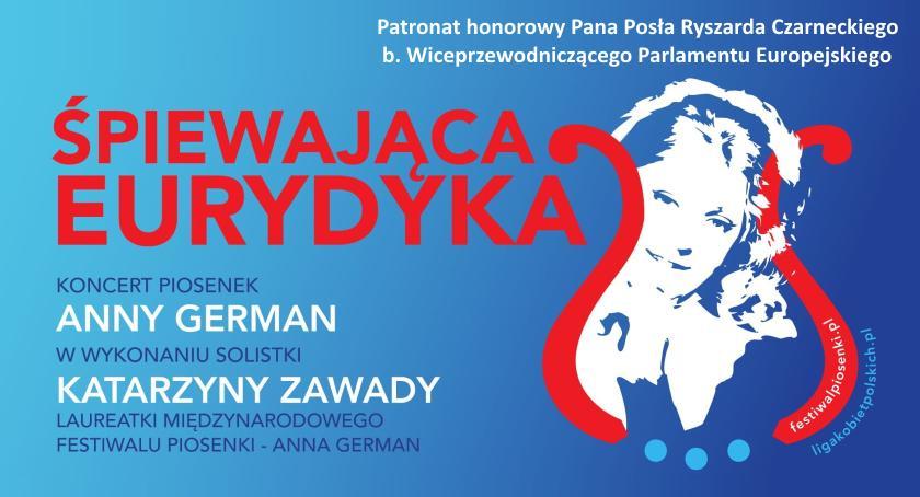 """Koncerty - muzyka - płyty , Koncerty piosenek German """"Śpiewająca Eurydyka"""" wykonaniu Katarzyny Zawady [HARMONOGRAM] - zdjęcie, fotografia"""