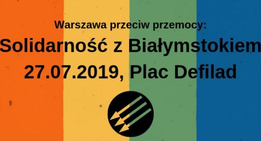 Protesty i manifestacje, sobotę manifestacja Warszawa przeciw przemocy Solidarność Białymstokiem - zdjęcie, fotografia