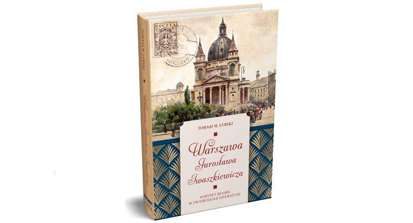 Historia Warszawy, Spacer Warszawie śladami Jarosława Iwaszkiewicza - zdjęcie, fotografia