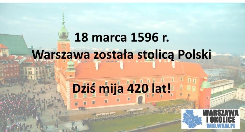 Historia Warszawy, Warszawa stolicą Polski - zdjęcie, fotografia