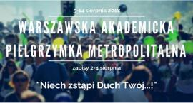 5 sierpnia rusza 38 Warszawska Akademicka Pielgrzymka Metropolitalna. Trwają zapisy
