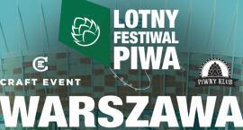 Pierwszy Lotny Festiwal Piwa w Warszawie! Prawdziwa piwna rewolucja!