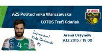 Wygraj bilety na mecz AZS Politechnika Warszawska - Lotos Trefl Gdańsk