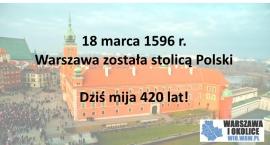 Warszawa stolicą Polski od 420 lat!