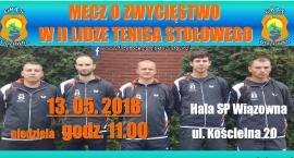 Wielka szansa drużyny tenisa stołowego z Wiązowny na I ligę