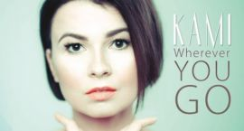 """KAMI (Kamila Abrahamowicz-Szlempo) debiutuje płytą """"Wherever You Go"""""""