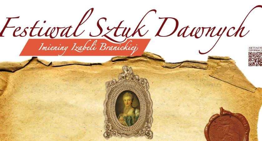 HISTORIA, Festiwal Sztuk Dawnych Imieniny Izabeli Branickiej - zdjęcie, fotografia