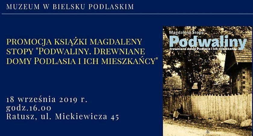 """LITERATURA, Magdalena Stopa """"Podwaliny Drewniane Podlasia mieszkańcy"""" - zdjęcie, fotografia"""
