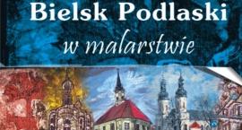 Bielsk Podlaski w malarstwie