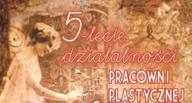 5-lecie działalności plastycznej ATELIER