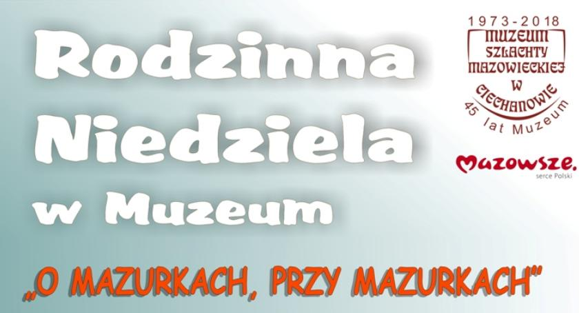Inne Wydarzenia, Rodzinna Niedziela Muzeum Szlachty Mazowieckiej - zdjęcie, fotografia