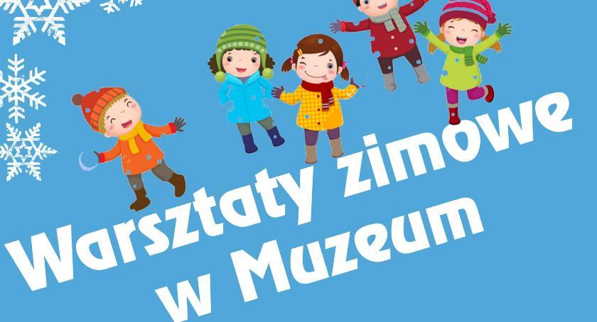 Inne Wydarzenia, Warsztaty Zimowe ciechanowskim Muzeum - zdjęcie, fotografia