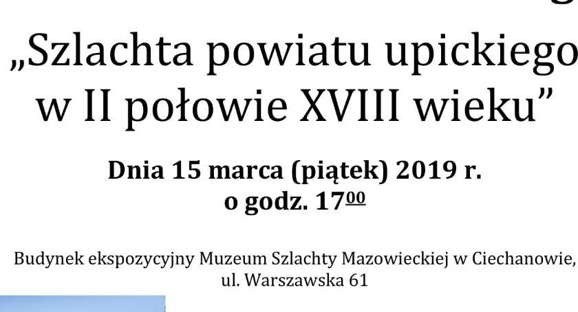Historia, Szlachta powiatu upickiego połowie XVIII wieku prelekcja ciechanowskim muzeum - zdjęcie, fotografia