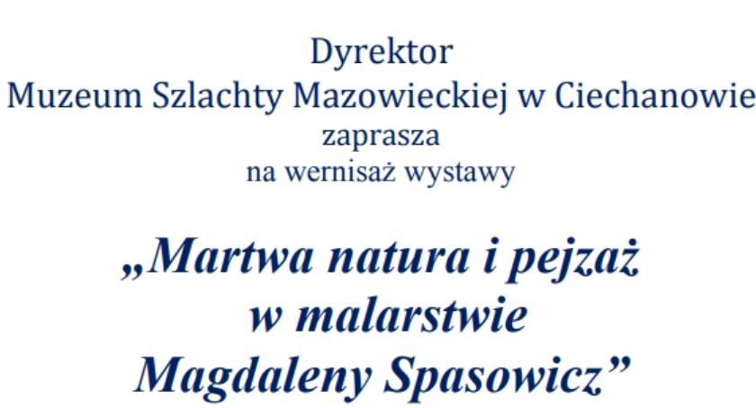 Wystawy, Martwa natura pejzaż wernisaż wystawy ciechanowskim Muzeum - zdjęcie, fotografia