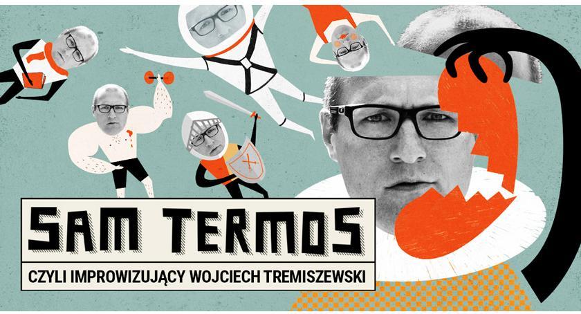 Inne Wydarzenia, Termos czyli improwizujący Wojtek Tremiszewski Ciechanowie - zdjęcie, fotografia