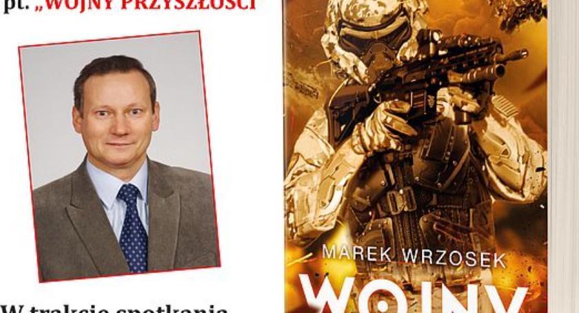 Społeczeństwo, Ciechanowie odbędzie spotkanie pułkownikiem Markiem Wrzoskiem - zdjęcie, fotografia
