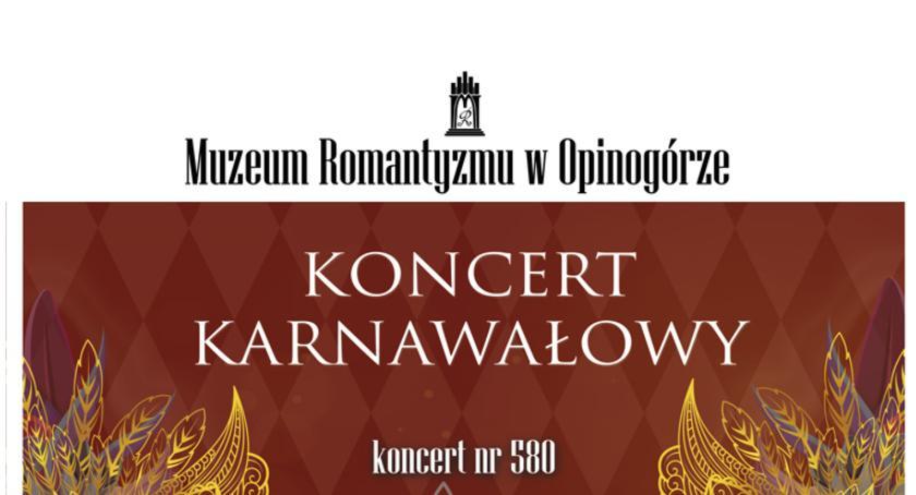 Koncerty, Koncert Karnawałowy Muzeum Romantyzmu Opinogórze - zdjęcie, fotografia