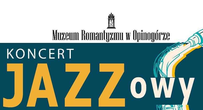 Koncerty, Koncert JAZZowy Muzeum Romantyzmu Opinogórze - zdjęcie, fotografia