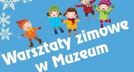 Warsztaty Zimowe w ciechanowskim Muzeum