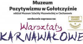 Warsztaty karnawałowe w Muzeum Pozytywizmu w Gołotczyźnie