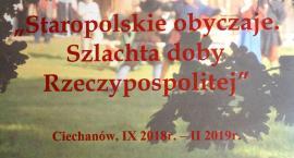Staropolskie obyczaje. Szlachta doby Rzeczypospolitej - zwiedzanie z komisarzem wystawy