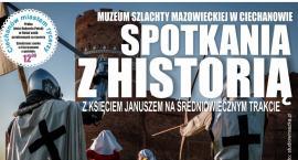 Moc atrakcji na ciechanowskim zamku! Przed nami XV Spotkania z Historią