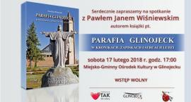 Parafia Glinojeck w kronikach, zapiskach i sercach ludzi - spokanie z autorem książki