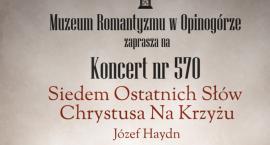 Siedem ostatnich słów Chrystusa na krzyżu - koncert w Opinogórze