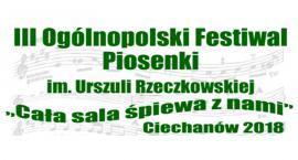 III Ogólnopolski Festiwal Piosenki im. Urszuli Rzeczkowskiej w Ciechanowie i gminie Sońsk