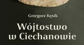 Wójtostwo w Ciechanowie - promocja książki Grzegorza Kęsika