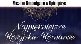 Najpiękniejsze rosyjskie romanse w Muzeum Romantyzmu