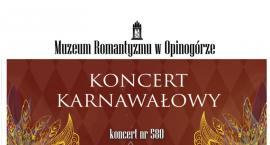 Koncert Karnawałowy w Muzeum Romantyzmu w Opinogórze