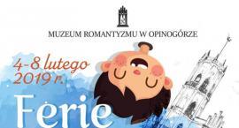 Ferie w Muzeum Romantyzmu w Opinogórze