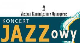 Koncert JAZZowy w Muzeum Romantyzmu w Opinogórze