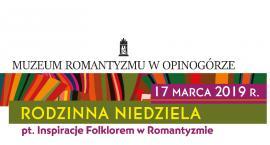 Rodzinna Niedziela w Muzeum Romantyzmu