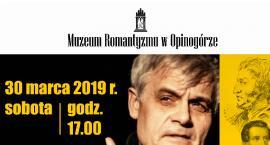 Muzeum Romantyzmu w Opinogórze zaprasza na spektakl